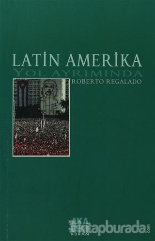 Latin Amerika Yol Ayrımında