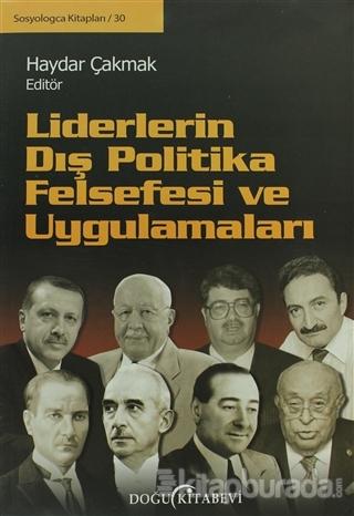 Liderlerin Dış Politika Felsefesi ve Uygulamaları
