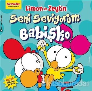 Limon ile Zeytin - Seni Seviyorum Babişko