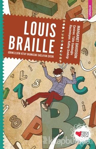 Louis Braille: Görmezlerin Kitap Okumasını Sağlayan Çocuk