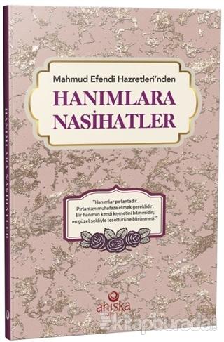Mahmud Efendi Hazretleri'nden Hanımlara Nasihatler