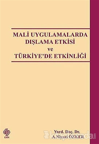 Mali Uygulamalarda Dışlama Etkisi ve Türkiye'de Etkinliği