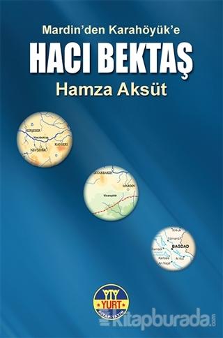 Mardin'den Karahöyük'e Hacı Bektaş