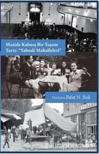 """Mazide Kalmış Bir Yaşam Tarzı: """"Yahudi Mahalleleri"""""""