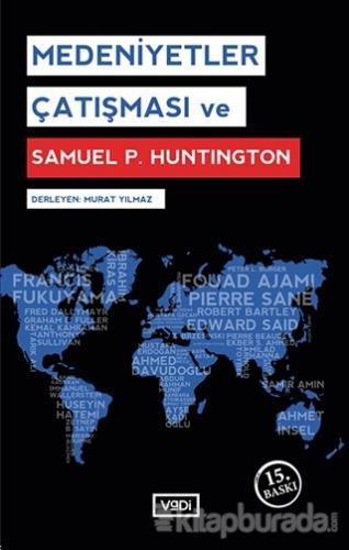 Medeniyetler Çatışması ve Samuel P. Huntington