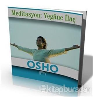 Meditasyon: Yegane İlaç