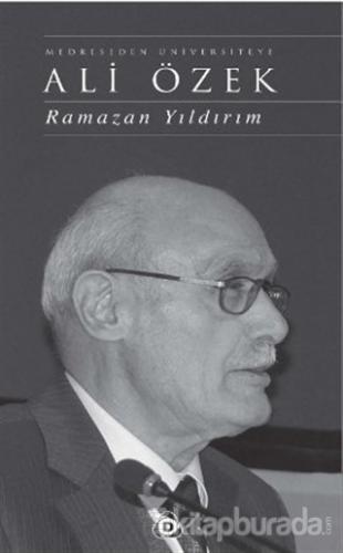 Medreseden Üniversiteye Ali Özek (Ciltli)