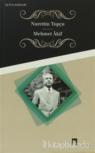 Mehmet Akif Nurettin Topçu