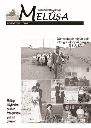 Meluşa Öykü Dergisi Sayı: 6 Nisan - Mayıs - Haziran 2019 Kolektif