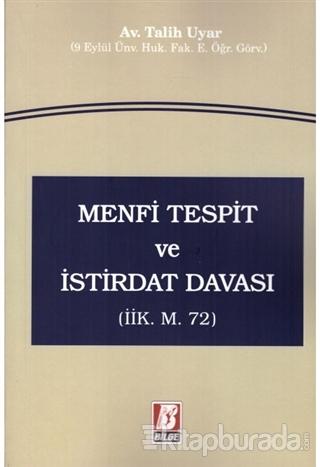 Menfi Tespit ve İstirdat Davası (İİK m. 72)