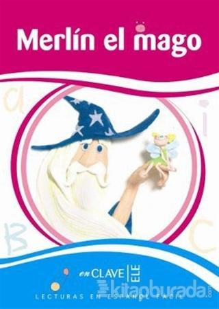 Merlin el Mago (LEEF Nivel-2) 7-10 Yaş İspanyolca Okuma Kitabı