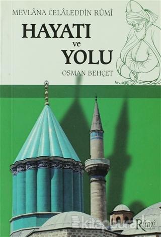 Mevlana Celaleddin Rumi Hayatı ve Yolu