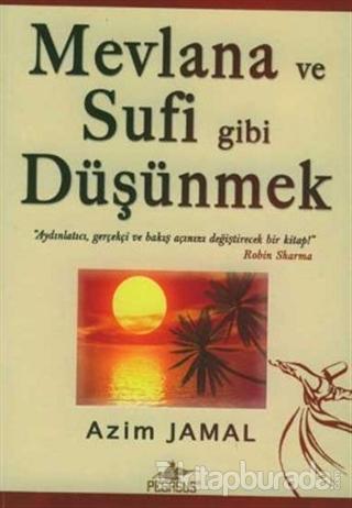 Mevlana ve Sufi Gibi Düşünmek - %25 indirimli  - Azim Jamal - Pegasus