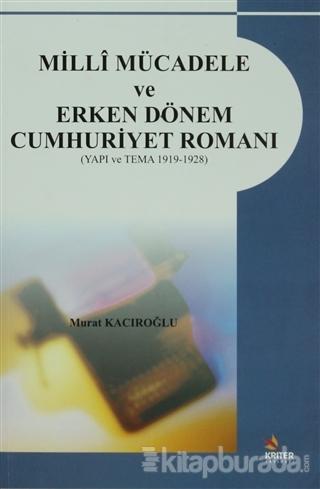 Milli Mücadele ve Erken Dönem Cumhuriyet Romanı