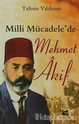 Milli Mücadele'de Mehmet Akif %15 indirimli Tahsin Yıldırım