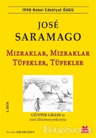 Mızraklar Mızraklar Tüfekler Tüfekler %30 indirimli José Saramago