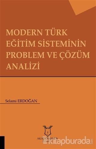 Modern Türk Eğitim  Sisteminin Problem ve Çözüm Analizi