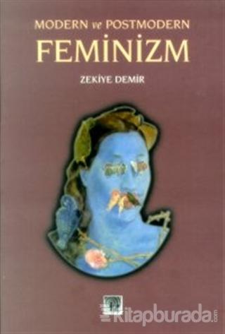 Modern ve Postmodern Feminizm