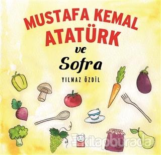 Mustafa Kemal Atatürk ve Sofra