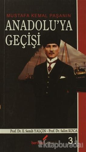 Mustafa Kemal Paşanın Anadolu'ya Geçişi