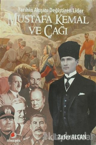 Mustafa Kemal ve Çağı