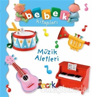 Müzik Aletleri - Bebek Kitapları (Ciltli)