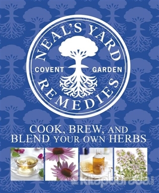 Neal's Yard Remedies - Cook Brew and Blend Your Own Herbs (Ciltli)