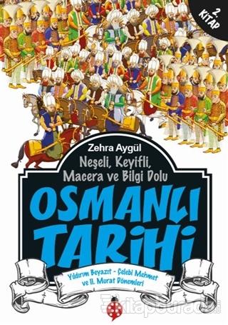 Neşeli, Keyifli, Macera ve Bilgi Dolu Osmanlı Tarihi - 2. Kitap