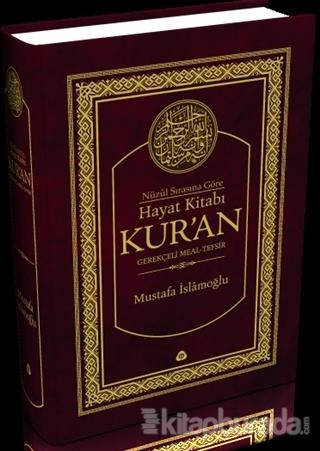 Hayat Kitabı Kur'an Nüzul Sırasına Göre / Büyük Boy (Ciltli) Gerekçeli Meal-Tefsir