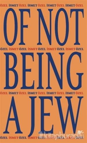 Of Not Being A Jew (Ciltli)