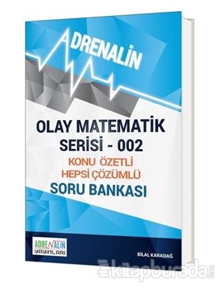 Olay Matematik Serisi 002 - Konu Özetli Hepsi Çözümlü Soru Bankası Bil