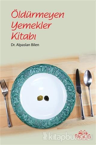 Öldürmeyen Yemekler Kitabı
