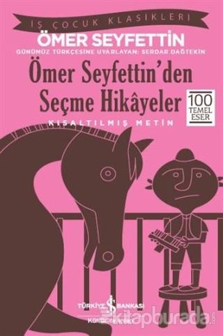 Ömer Seyfettin'den Seçme Hikayeler (Kısaltılmış Metin)