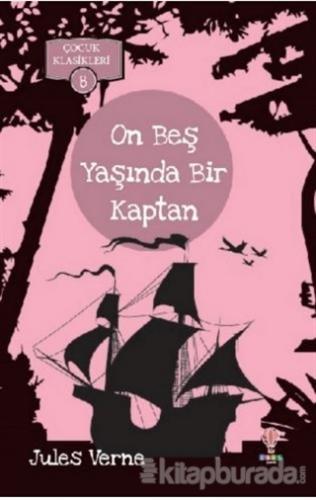 On Beş Yaşında Bir Kaptan - Çocuk Klasikleri 8