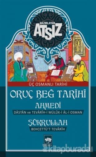 Oruç Beğ Tarihi: Ahmedi-Şükrullah (Ciltli)