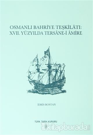 Osmanlı Bahriye Teşkilatı: 17. Yüzyılda Tersane-i Amire