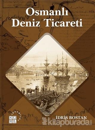 Osmanlı Deniz Ticareti İdris Bostan