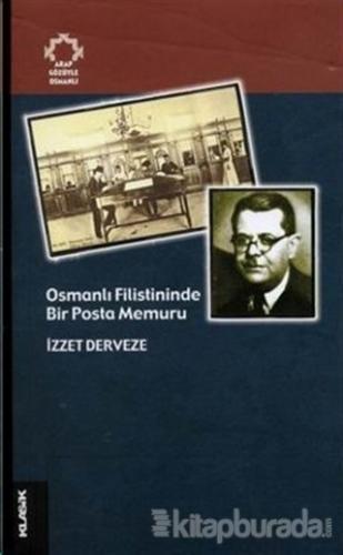 Osmanlı Filistininde Bir Posta Memuru - %30 indirimli  - İzzet Derveze