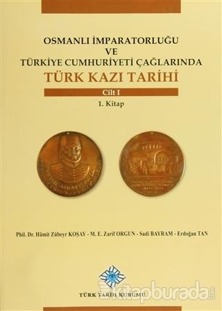 Osmanlı İmparatorluğu ve Türkiye Cumhuriyeti Çağlarında Türk Kazı Tarihi (6 Cilt Takım) (Ciltli)