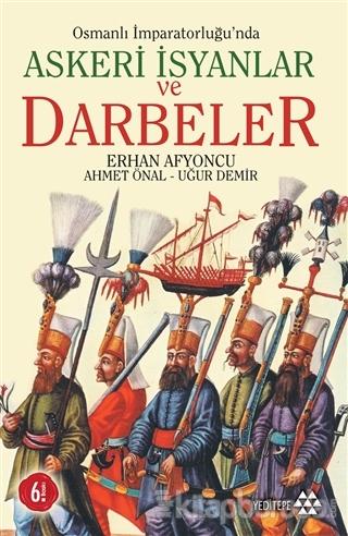 Osmanlı İmparatorluğu'nda Askeri İsyanlar ve Darbeler Ahmet Önal