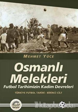Osmanlı Melekleri - Türkiye Futbol Tarihi 1. Cilt