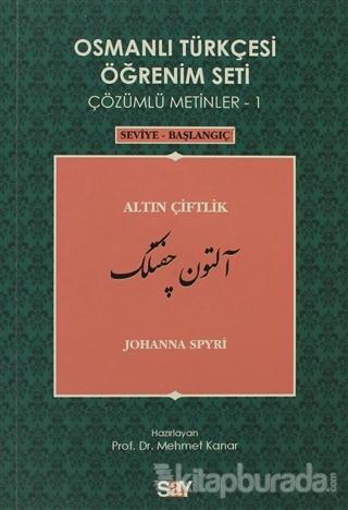 Osmanlı Türkçesi Öğrenim Seti Çözümlü Metinler 1