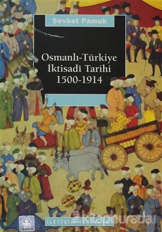 Osmanlı-Türkiye İktisadi Tarihi 1500 - 1914