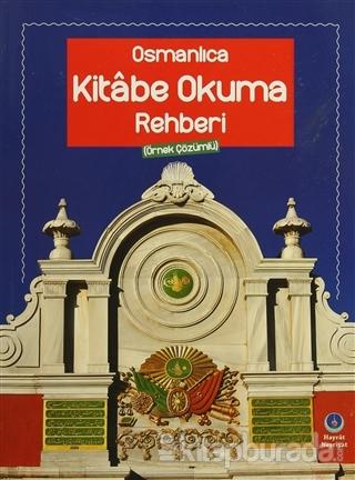 Osmanlıca Kitabe Okuma Rehberi (Örnek Çözümlü)