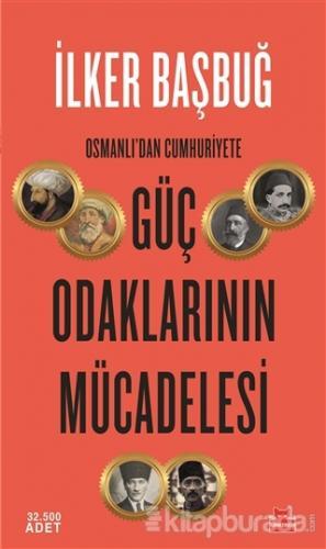 Osmanlı'dan Cumhuriyete Güç Odaklarının Mücadelesi