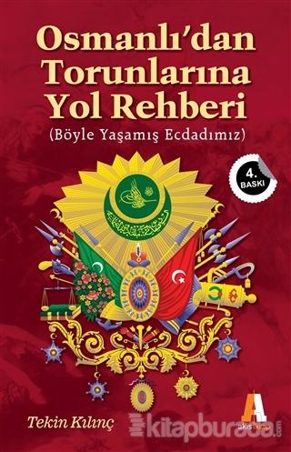 Osmanlı'dan Torunlarına Yol Rehberi