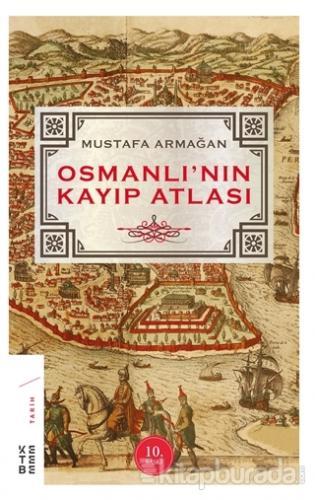 Osmanlı'nın Kayıp Atlası Mustafa Armağan