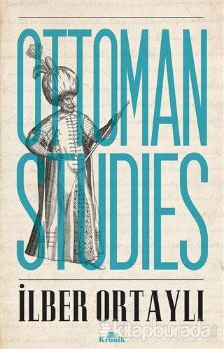 Ottoman Studies İlber Ortaylı