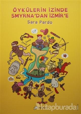 Öykülerin İzinde Smyrna'dan İzmir'e Sara Pardo