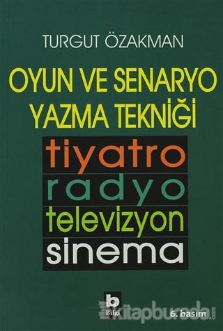 Oyun ve Senaryo Yazma Tekniği Tiyatro, Radyo, Televizyon, Sinema